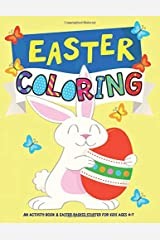 Easter Coloring: An Activity Book and Easter Basket Stuffer for Kids Ages 4-7 Paperback