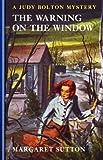 Warning On The Window #20 (Judy Bolton Mysteries)