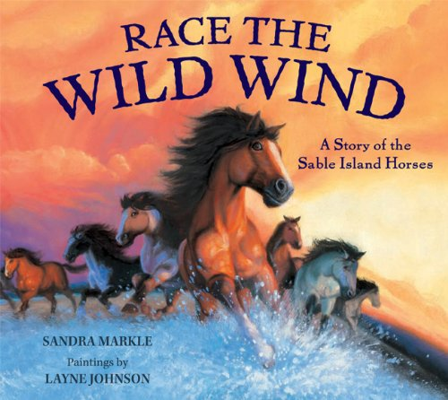 (Race the Wild Wind: A Story of the Sable Island Horses)