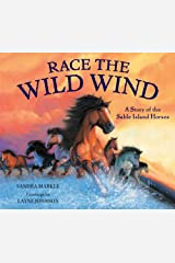 Race the Wild Wind: A Story of the Sable Island Horses Hardcover