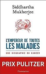 L'Empereur de toutes les maladies: Une biographie du cancer (DOCS,TEMOIGNAGE) (French Edition)