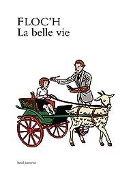 La Belle vie par Jean-Claude Floc'h