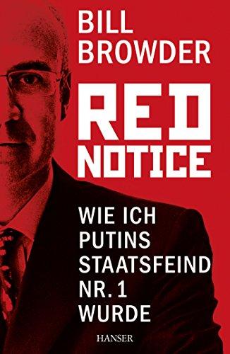 Red Notice Wie Ich Putins Staatsfeind Nr 1 Wurde German Edition By