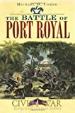 img - for The Battle of Port Royal (Civil War Series) book / textbook / text book