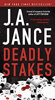 Deadly Stakes: A Novel (Ali Reynolds Book 8) by [Jance, J.A.]
