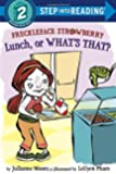 Freckleface Strawberry: Lunch, or What's That? (Step into Reading)