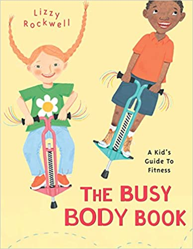 The Busy Body Book A Kids Guide to Fitness