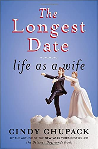 The longest date : life as a wife, Cindy Chupack