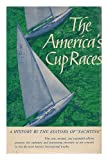 The America's Cup Races, Herbert Lawrence Stone and William Howland Taylor, 0393031675