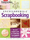 Encyclopedia of Scrapbooking (Creating Keepsakes) (Leisure Arts #15941)