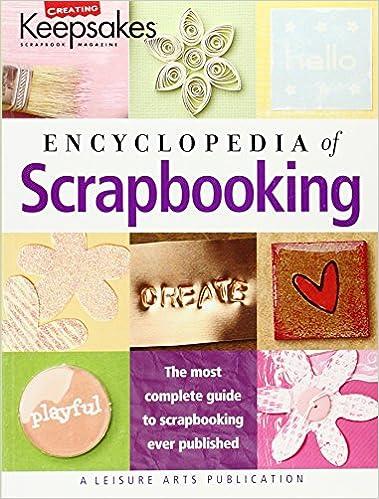 Book Encyclopedia of Scrapbooking(Leisure Arts #15941) (Creating Keepsakes)