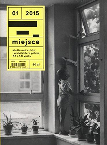 Miejsce 1/2015: Studia nad sztuka i architektura polska XX i XXI wieku