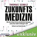 Zukunftsmedizin: Wie das Silicon Valley Krankheiten besiegen und unser Leben verlängern will Hörbuch von Thomas Schulz Gesprochen von: Frank Arnold