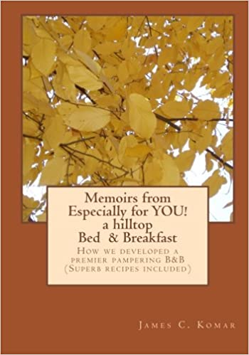 Book Memoirs from Especially for YOU! a hilltop Bed& Breakfast: How we developed a premier pampering B&B (Superb recipes included)
