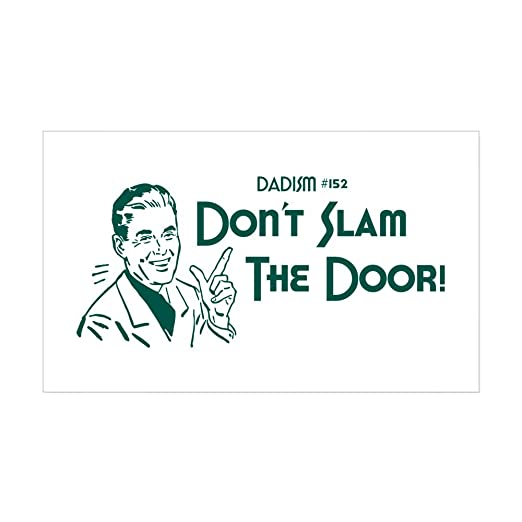 Amazon.com CafePress - Dadism - Donu0027t Slam The Door! Sticker (Rectangle) - Rectangle Bumper Sticker Car Decal Home u0026 Kitchen  sc 1 st  Amazon.com & Amazon.com: CafePress - Dadism - Donu0027t Slam The Door! Sticker ...