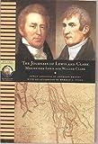 The Journals of Lewis & Clark,1804-1806. [Meriwether Lewis,1774-1809, & William Clark,1770-1838].