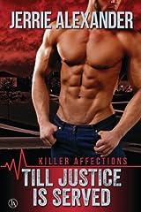 Till Justice Is Served (Killer Affections) (Volume 1) Paperback