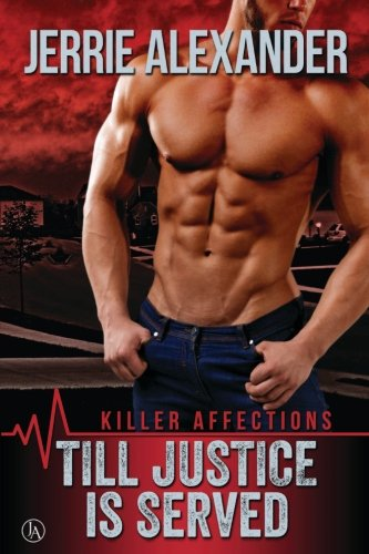 Till Justice Is Served (Killer Affections) (Volume 1)