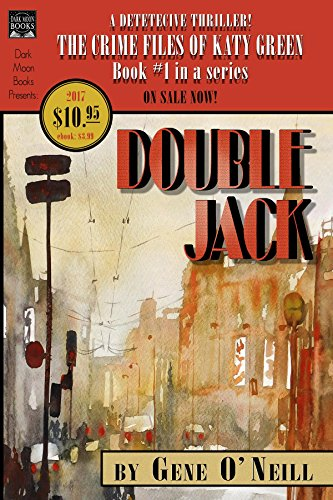 Double Jack: Book 1 in the series, The Crime Files of Katy Green