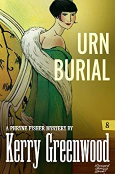 Urn Burial: Phryne Fisher #8 (Phryne Fisher Mysteries) by [Greenwood, Kerry]