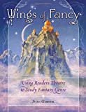 img - for Wings of Fancy: Using Readers Theatre to Study Fantasy Genre book / textbook / text book