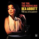 Bea Abbott with The Hal Otis Quintet. The Too, Too Marvelous Bea / Out of Nowhere