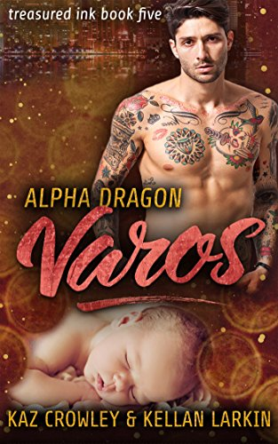 Alpha Dragon: Varos: M/M Mpreg Romance (Treasured Ink Book 5)