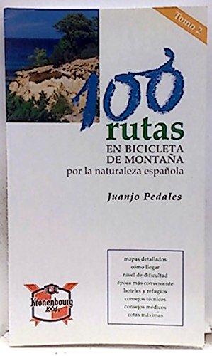 100 rutas en bicicleta de montaña por la naturaleza española, Tomo ...