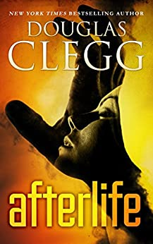Afterlife: A Psychic Thriller by [Clegg, Douglas]