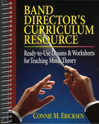 Band Director's Curriculum Resource: Ready-To-Use Lessons ...