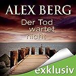 Der Tod wartet nicht   Alex Berg