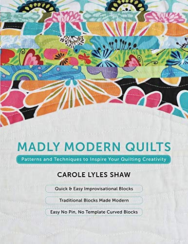 (Madly Modern Quilts: Patterns and Techniques to Inspire Your Quilting Creativity)