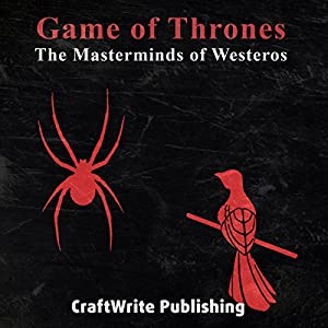 Game of Thrones: The Masterminds of Westeros: Varys and Littlefinger: Game of Thrones Mysteries and Lore, Book 4 Audiobook