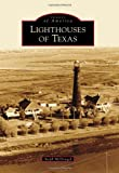 Lighthouses of Texas, Steph McDougal, 1467130915