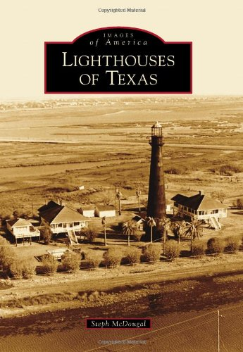 Lighthouses of Texas (Images of (Texas Lighthouse)