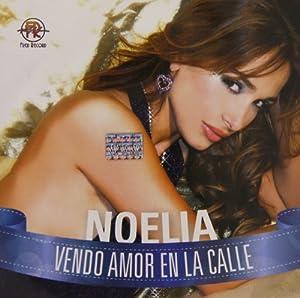 Noelia - Vendo Amor En La Calle - Amazon.com Music