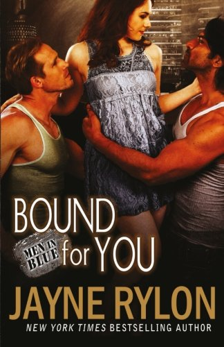 Bound For You (Men in Blue) (Volume 6)