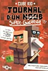 Journal d'un noob (super guerrier), tome 2 - Minecraft par Kid