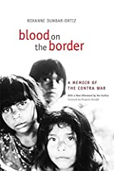 Blood on the Border: A Memoir of the Contra War Kindle Edition