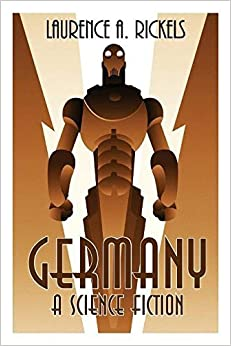 Book Germany: A Science Fiction by Laurence A. Rickels (2015-09-01)