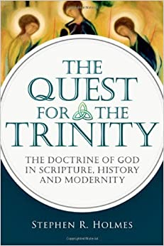 Book The Quest for the Trinity: The Doctrine of God in Scripture, History and Modernity by Stephen R. Holmes (2012-11-28)