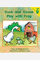 Early Reader: Duck and Goose Play with Frog Paperback