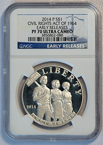 - 2014 p Civil Rights Act of 1964 Commemorative Proof Ultra Cameo Early Release $1 PF-70 NGC