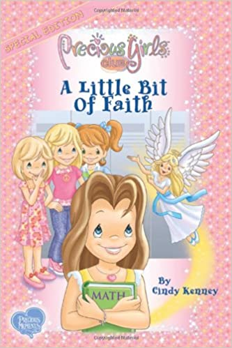 A Little Bit of Faith (Precious Girls Club): Cindy Kenney