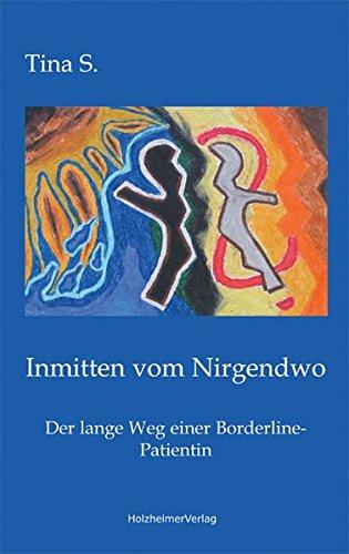 Inmitten vom Nirgendwo: Der lange Weg einer Borderline-Patientin