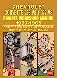CHEVROLET CORVETTE 283 V8 & 327 V8 OWNERS WORKSHOP MANUAL 1957-1965