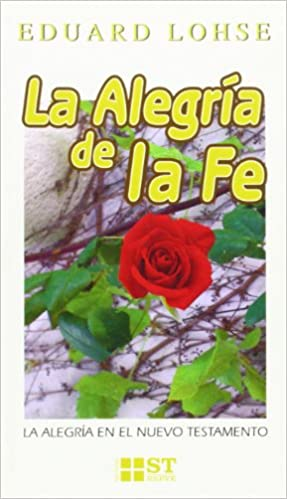 Alegría de la fe, La: La alegría en el Nuevo Testamento: 70 ST Breve: Amazon.es: Lohse, Eduard: Libros