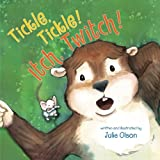 Tickle, Tickle! Itch, Twitch!, Julie Olson, 1477816062