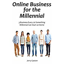 Online Business for the Millennial: 3 Business Every 20 Something Millennial Can Start at Home (bundle)