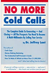 No More Cold Calls: The Complete Guide to Generating-And Closing-All the Prospects You Need to Become a Multi-Millionaire by Selling Your Service Paperback